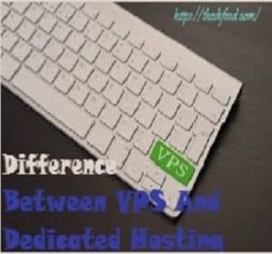Difference Between VPS And Dedicated Hosting