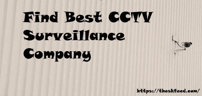 find best cctv surveillance company