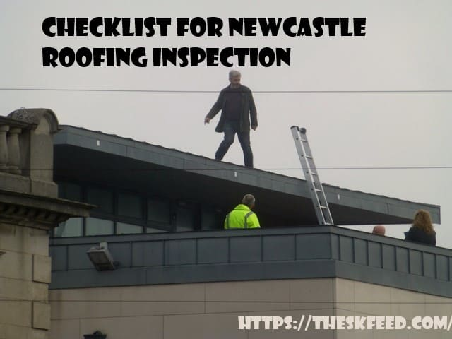 Checklist for Newcastle Roofing Inspection